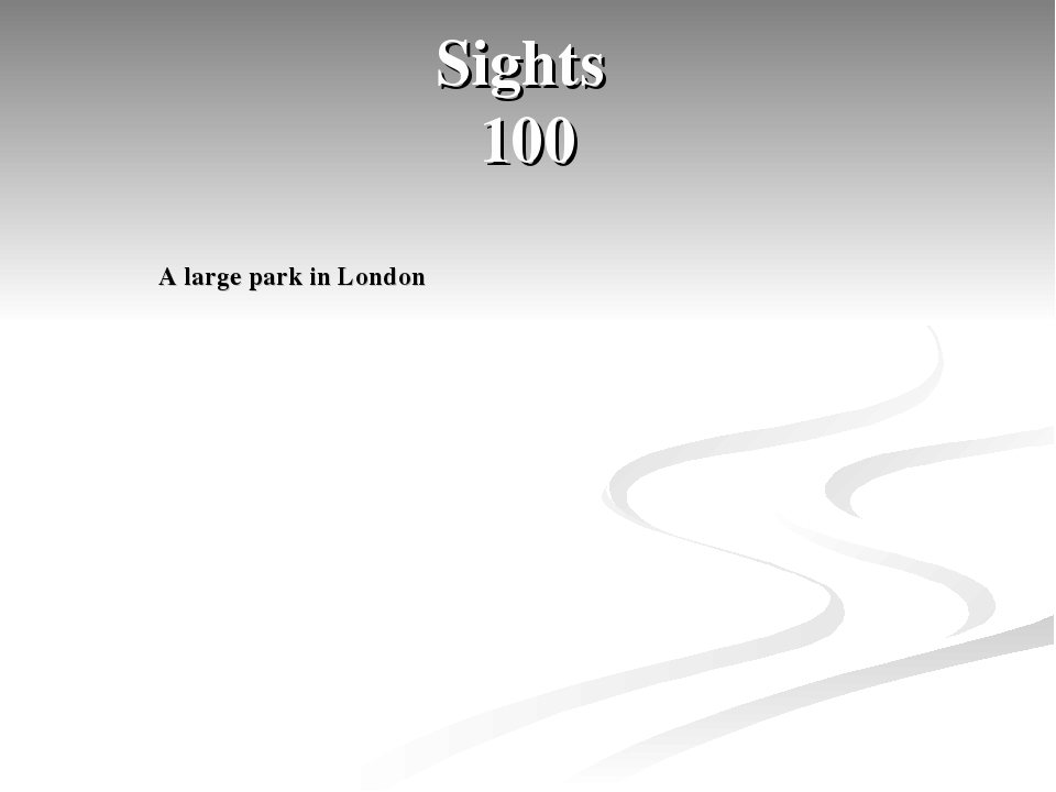 Sights 100 A large park in London