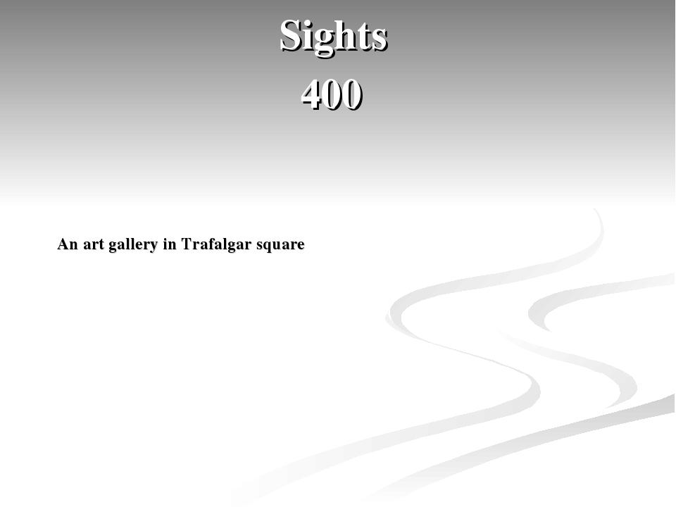 Sights 400 An art gallery in Trafalgar square