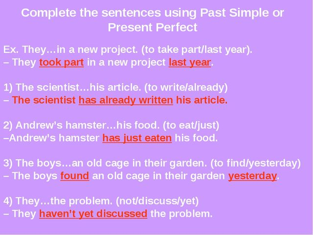 Complete the sentences using Past Simple or Present Perfect Ex. They…in a new...