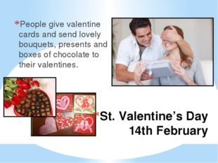 St. Valentine's Day 14th February People give valentine cards and send lovely