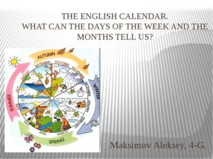 THE ENGLISH CALENDAR. WHAT CAN THE DAYS OF THE WEEK AND THE MONTHS TELL US? M