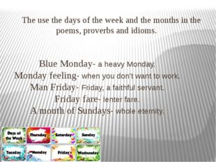 The use the days of the week and the months in the poems, proverbs and idiom