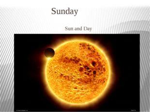 Sunday Sun and Day