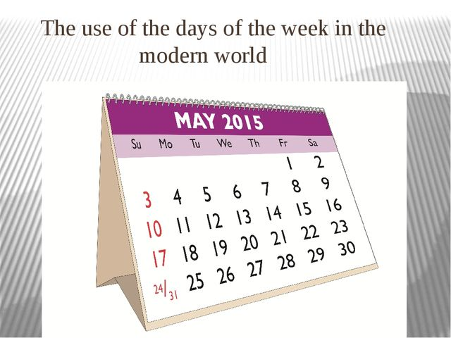 The use of the days of the week in the modern world