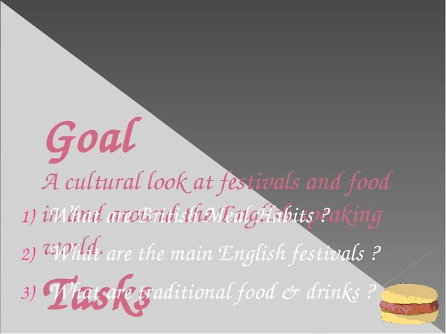 Goal A cultural look at festivals and food in and around the English speaking...
