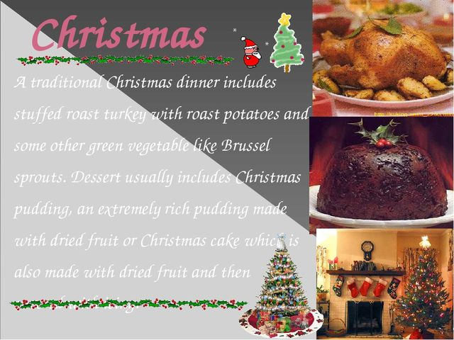 Christmas A traditional Christmas dinner includes stuffed roast turkey with r...
