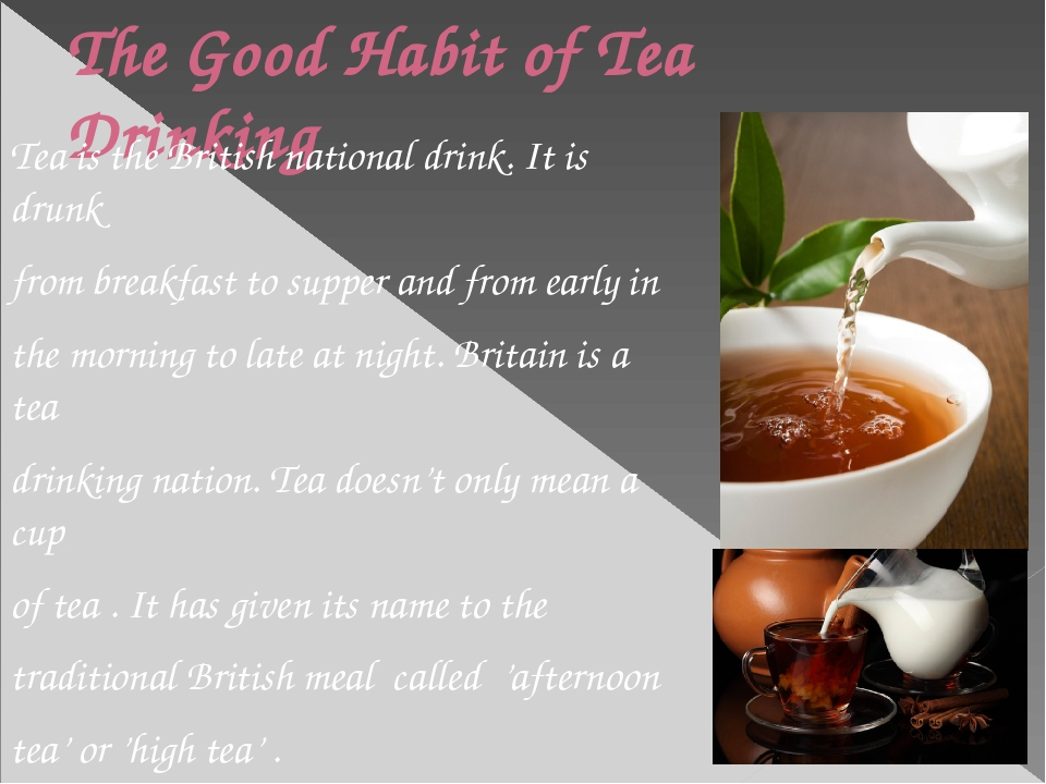The Good Habit of Tea Drinking Tea is the British national drink. It is drunk...