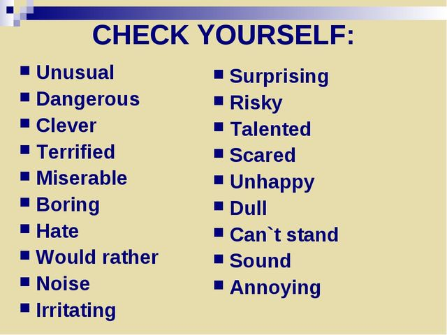 CHECK YOURSELF: Unusual Dangerous Clever Terrified Miserable Boring Hate Woul...