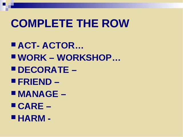 COMPLETE THE ROW ACT- ACTOR… WORK – WORKSHOP… DECORATE – FRIEND – MANAGE – CA...