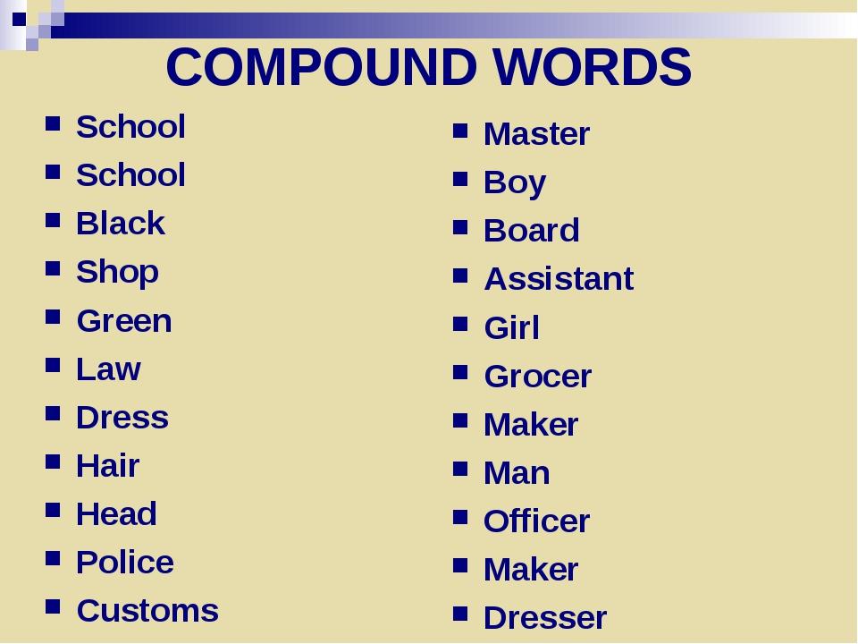 COMPOUND WORDS School School Black Shop Green Law Dress Hair Head Police Cust...