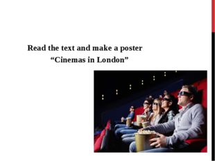 """Read the text and make a poster """"Cinemas in London"""""""