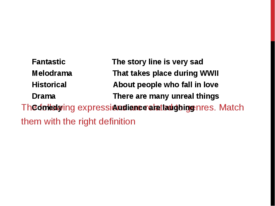 The following expressions are related to genres. Match them with the right d...
