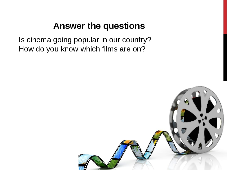 Answer the questions Is cinema going popular in our country? How do you know...
