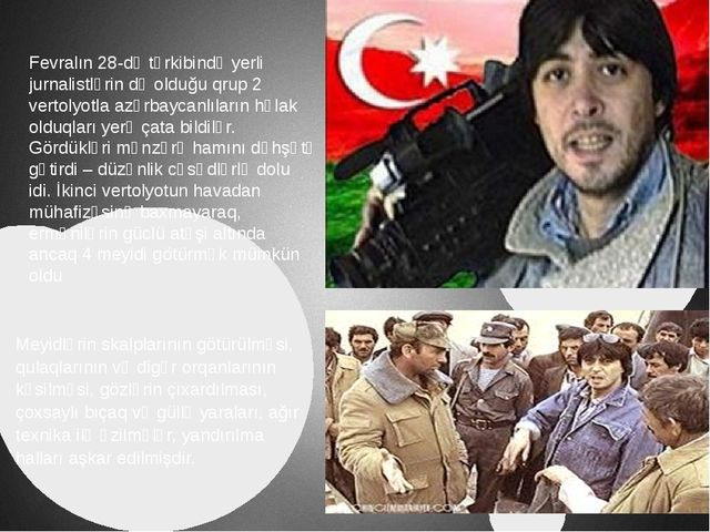 Fevralın 28-də tərkibində yerli jurnalistlərin də olduğu qrup 2 vertolyotla a...
