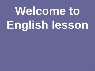 Welcome to English lesson