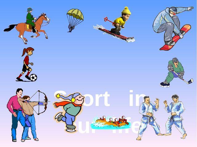 Sport in our life Овсянникова И.В.