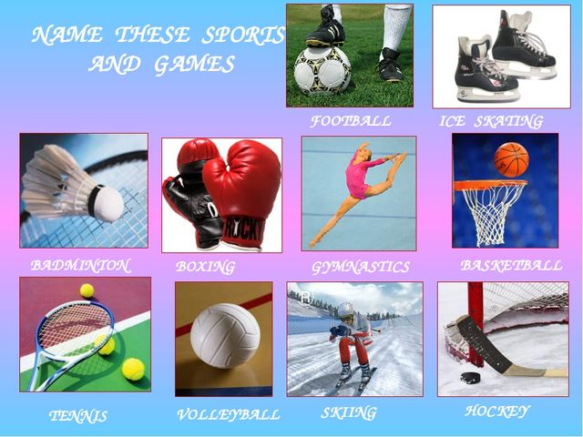 NAME THESE SPORTS AND GAMES BOXING BADMINTON ICE SKATING FOOTBALL TENNIS BASK...