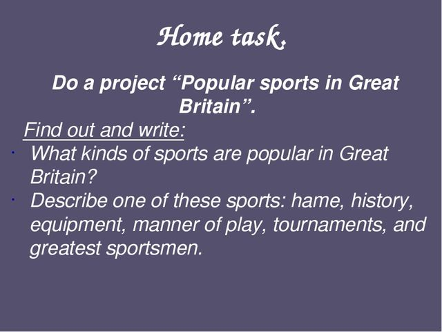 """Home task. Do a project """"Popular sports in Great Britain"""". Find out and write..."""