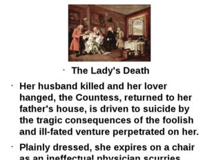 The Lady's Death Her husband killed and her lover hanged, the Countess, retur