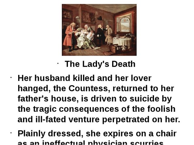 The Lady's Death Her husband killed and her lover hanged, the Countess, retur...