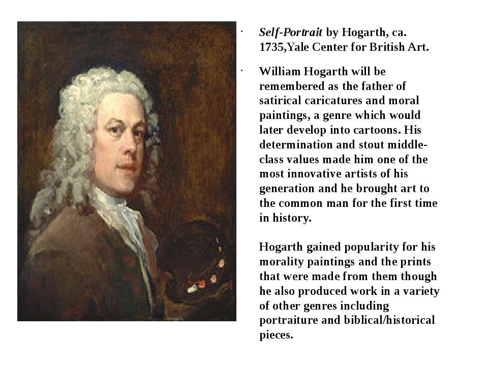 Self-Portraitby Hogarth, ca. 1735,Yale Center for British Art. William Hogar...