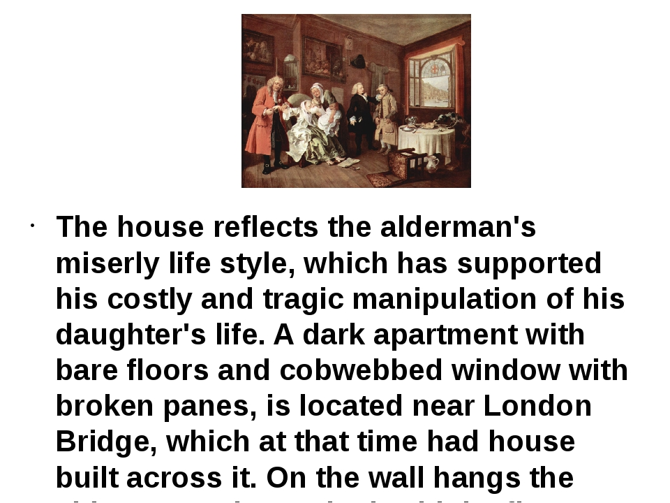 The house reflects the alderman's miserly life style, which has supported his...