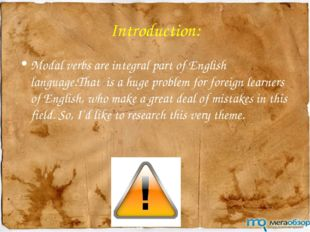 Introduction: Modal verbs are integral part of English language.That is a hug