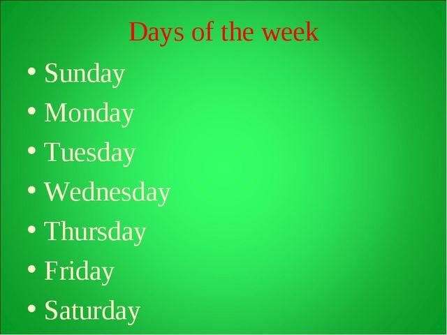 Days of the week Sunday Monday Tuesday Wednesday Thursday Friday Saturday
