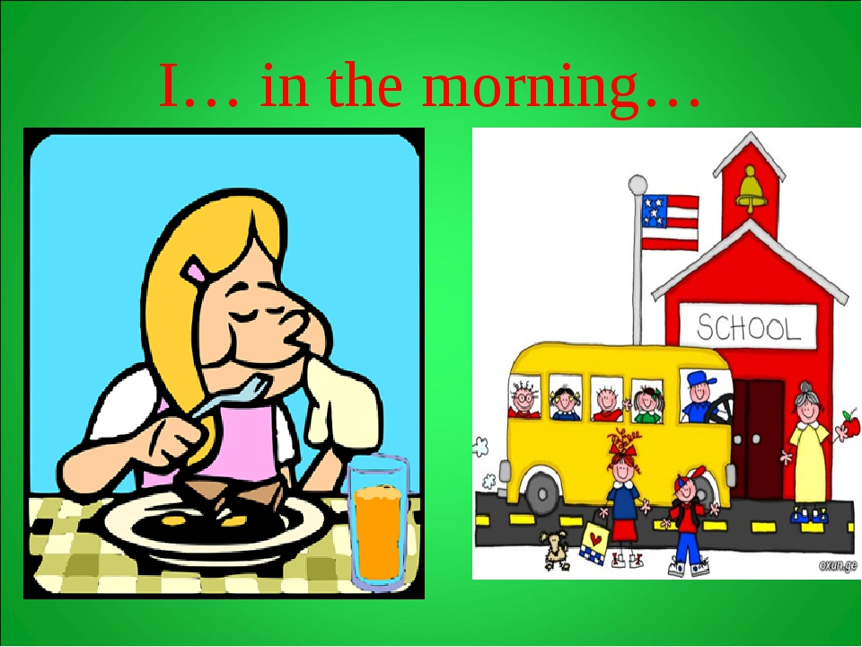 I… in the morning…
