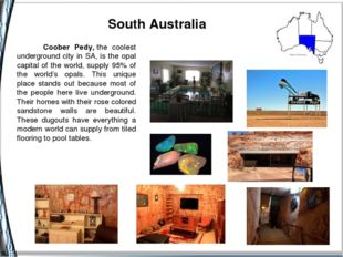 South Australia Coober Pedy,the coolest underground city in SA, is the opal