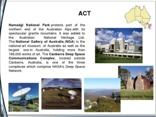 ACT Namadgi National Parkprotects part of the northern end of the Australia