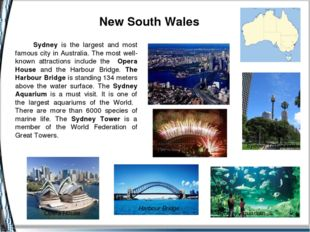 Sydney is the largest and most famous city in Australia. The most well-known