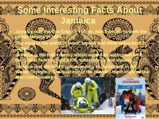 Some Interesting Facts About Jamaica Jamaica was the first English colony, wh