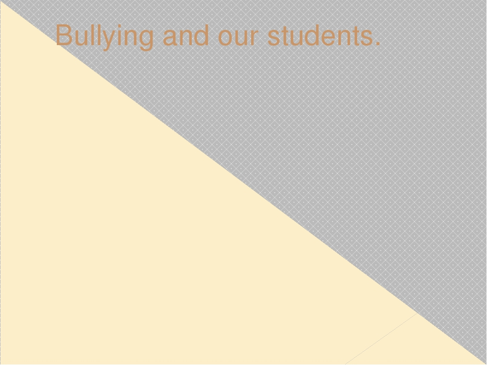 Bullying and our students.