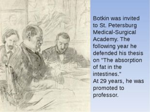 Botkin was invited to St. Petersburg Medical-Surgical Academy. The following