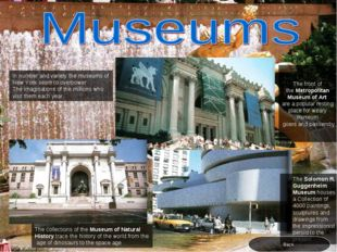 In number and variety the museums of New York seem to overpower The imaginati