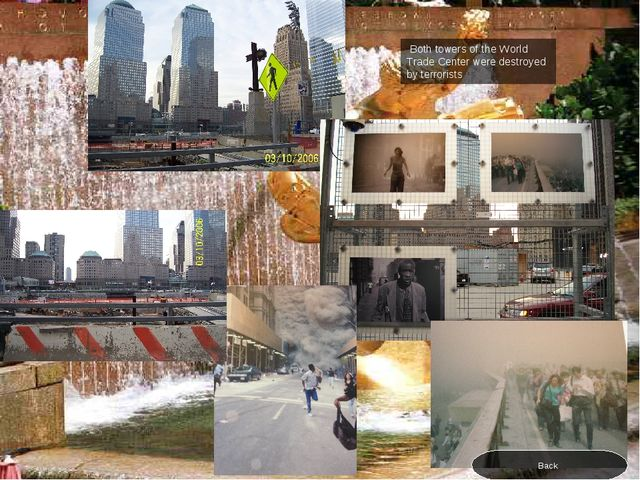 Both towers of the World Trade Center were destroyed by terrorists Back