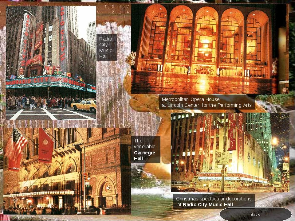 Radio City Music Hall The venerable Carnegie Hall Metropolitan Opera House at...