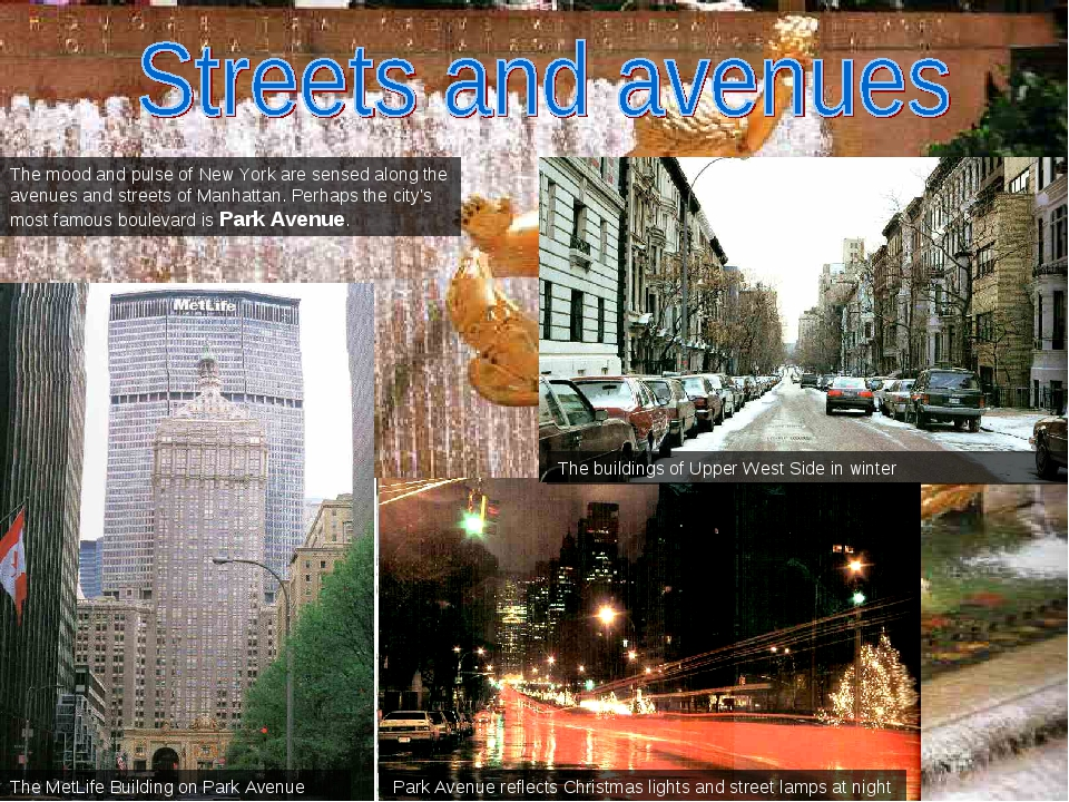 The mood and pulse of New York are sensed along the avenues and streets of Ma...