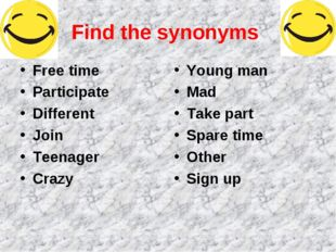 Find the synonyms Free time Participate Different Join Teenager Crazy Young m