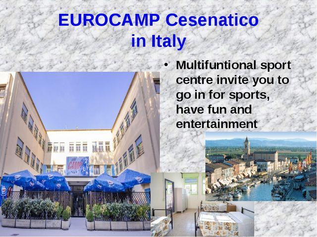 EUROCAMP Cesenatico in Italy Multifuntional sport centre invite you to go in...