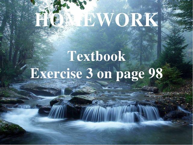 HOMEWORK Textbook Exercise 3 on page 98
