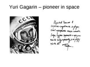 Yuri Gagarin – pioneer in space