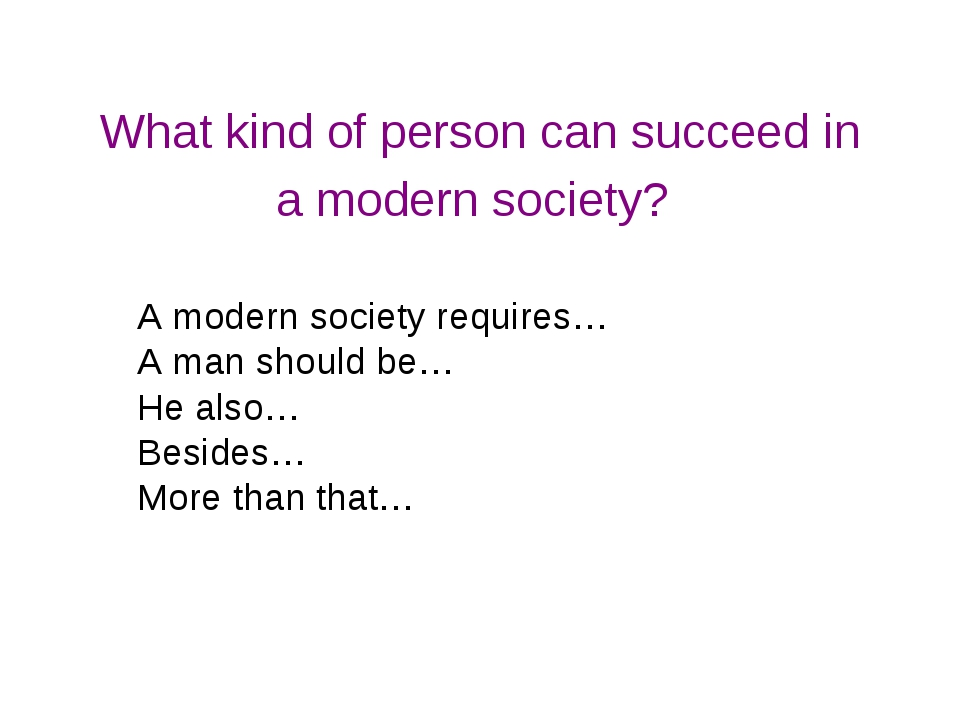 What kind of person can succeed in a modern society? A modern society require...