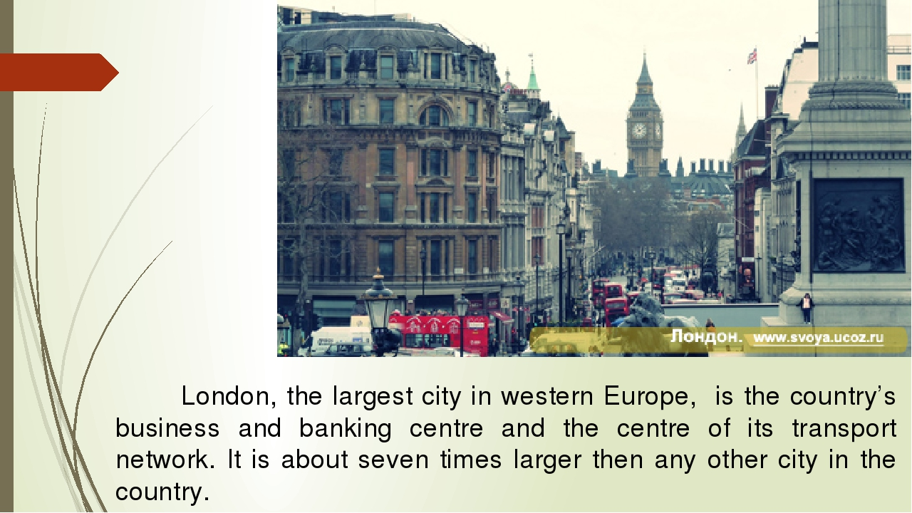 London, the largest city in western Europe, is the country's business and ba...