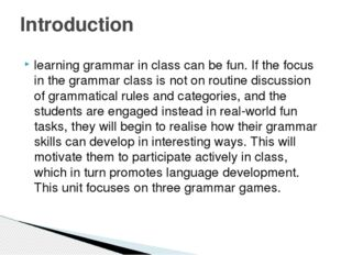learning grammar in class can be fun. If the focus in the grammar class is no