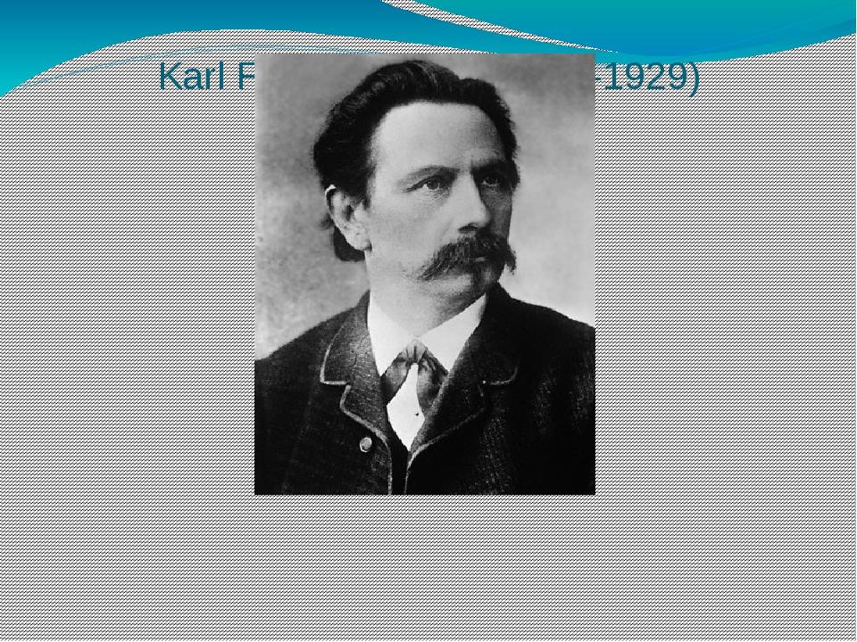 Karl Friedrich Benz (1844-1929)
