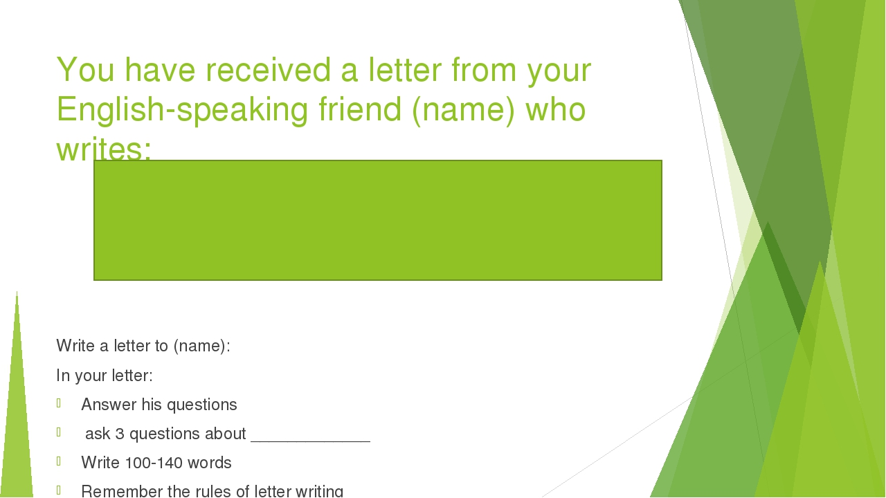 You have received a letter from your English-speaking friend (name) who write...