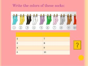 Write the colors of these socks: 1 6 2 7 3 8 4 9 5 10 1 6 2 7 3 8 4 9 5 10