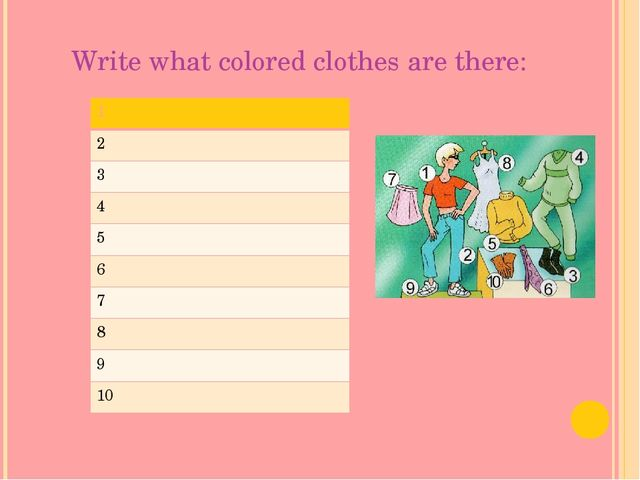 Write what colored clothes are there: 1 2 3 4 5 6 7 8 9 10